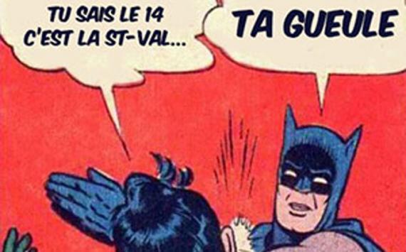 image-marrante-anti-saint-valentin-pour-celibataires-batman-ta-gueule